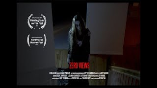 ZERO VIEWS - SHORT HORROR FILM
