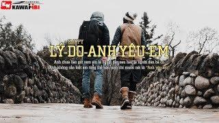 Lý Do Anh Yêu Em - Kaypy [ Official Lyric Video ]