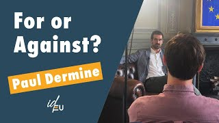 FOR OR AGAINST - Paul Dermine by idEU
