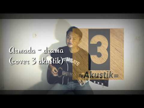 Armada - drama ( cover ) 3 akustik