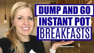3 EASY Instant Pot Breakfast Recipes! Dump and Go for Beginners!