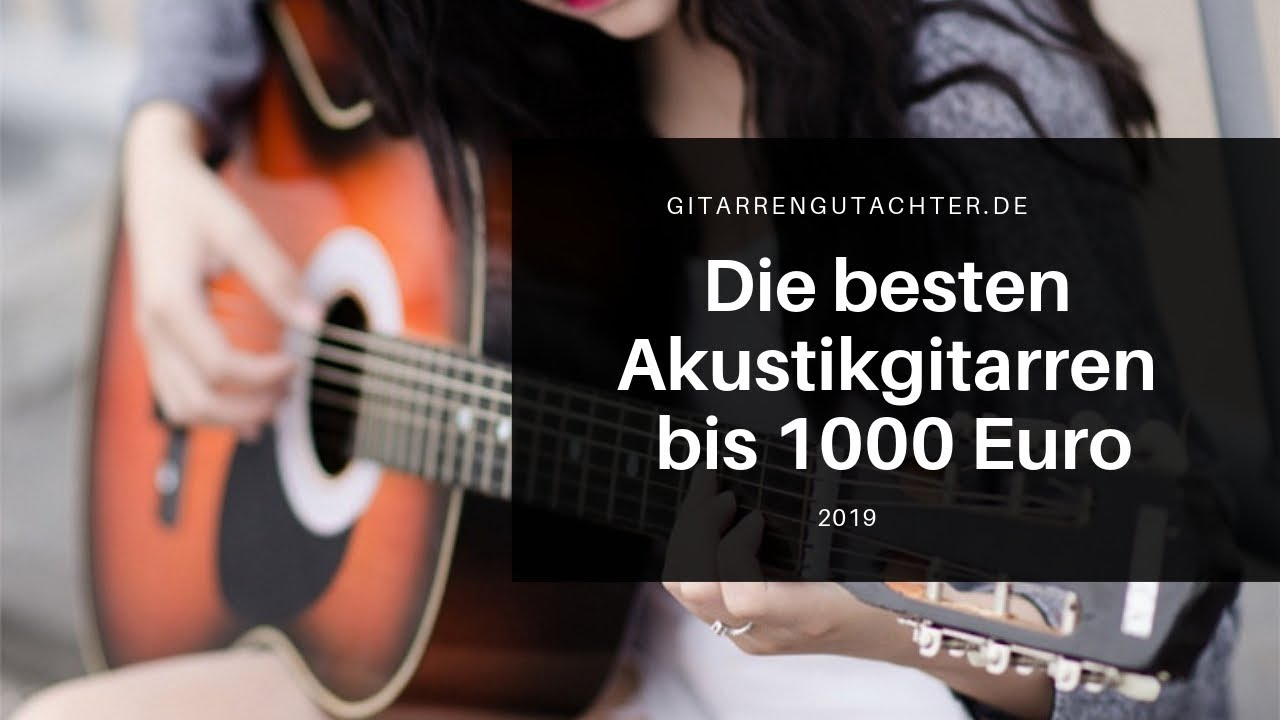 die besten akustikgitarren bis 1000 euro youtube. Black Bedroom Furniture Sets. Home Design Ideas