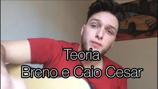 Baixar Teoria - Breno e Caio Cesar (Emerson Gonçalves cover)