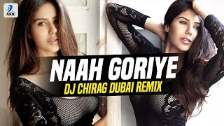 Naah Goriye (Remix) | DJ Chirag Dubai | Bala | Ayushmann Khurrana | Harrdy Sandhu | Sonam Bajwa