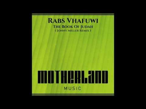 Rabs Vhafuwi - The Book Of Judah (Jonny Miller Remix)
