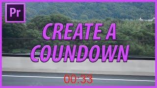 كيفية إنشاء العد التنازلي في برنامج Adobe Premiere Pro CC (2018)