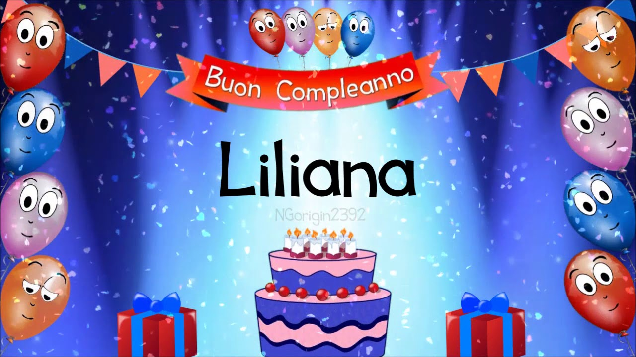 Tanti Auguri Di Buon Compleanno Liliana Youtube