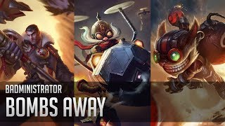 Repeat youtube video Badministrator - Bombs Away (Jayce/Corki/Ziggs Tribute)