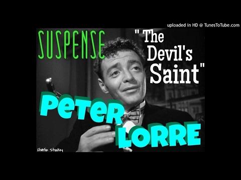 PETER LORRE The Devil's Saint by John Dickson Carr: Suspense Radio Best - Remastered