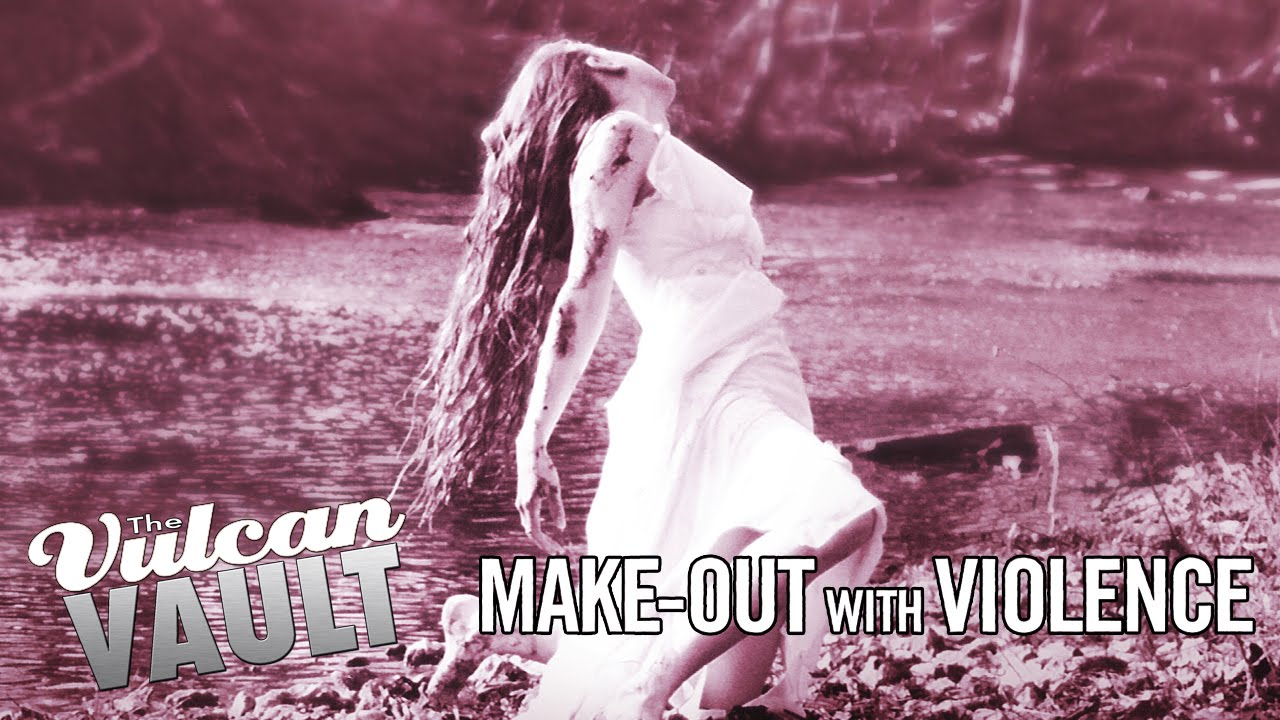 Download The Vulcan Vault - 'Make-Out with Violence'