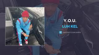 Luh Kel - Y.O.U. (AUDIO)