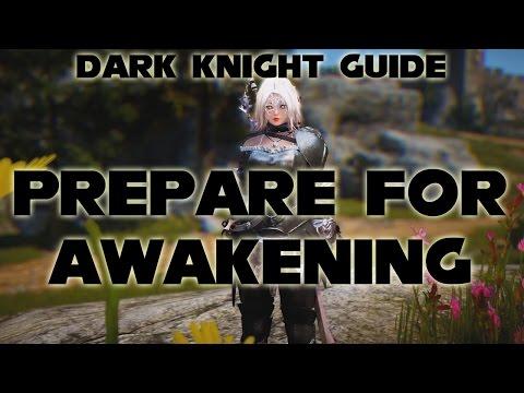 Prepare For Awakening , Dark Knight Guide | (Part 2 PvP Focus) | Dark Elf DK | Black Desert Online