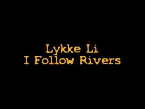 Lykke Li - I Follow Rivers (Official Video)