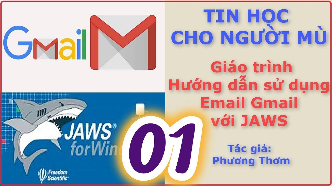 CNTT cho người mù - Hướng dẫn sử dụng Email GMAIL - Bài 1. Tạo địa chỉ Gmail