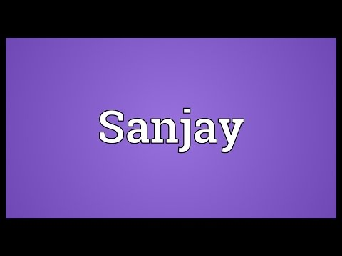 Sanjay Meaning