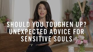 Should You Toughen Up? Unexpected Advice For …