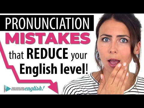 These Pronunciation Mistakes REDUCE Your English Level!