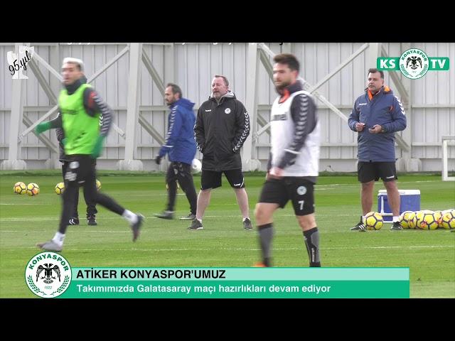 Atiker Konyaspor'umuz Galatasaray maçı hazırlıklarına devam etti