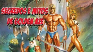 Golden Axe - Segredos e mitos