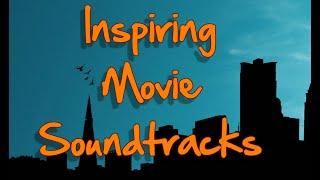 Inspiring Movie Soundtracks