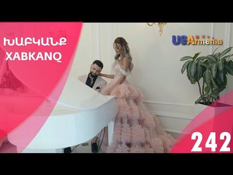 Xabkanq/Խաբկանք - Episode 242