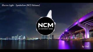 Electro Light - Symbolism [NCS Release]