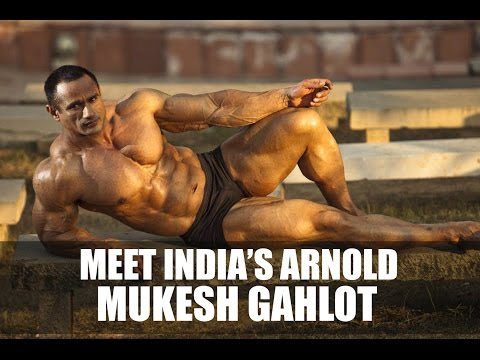 Meet India's Arnold- Mukesh Gahlot