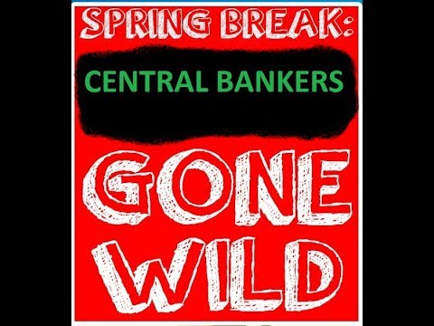 Welcome to Dystopia Episode 36: Central Bankers Gone Wild!!