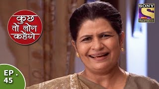 Kuch Toh Log Kahenge - Episode 45 - Nidhi Questions Ashutosh