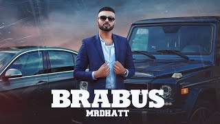 Brabus (Full Video) Mr Dhatt | Parth Parashar | Japjeet Dhillon | Latest Punjabi Songs 2020