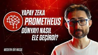 Yapay Zeka PROMETHEUS dünyayı nasıl ele geçirdi? (Modern bir Masal)