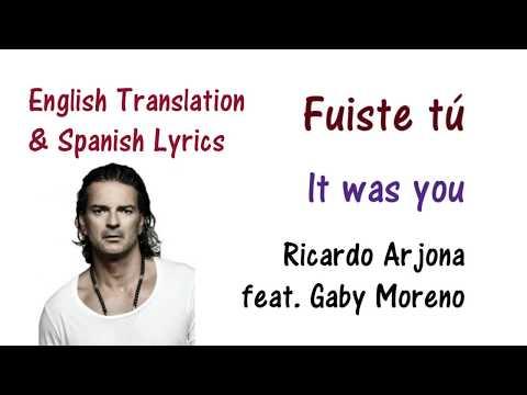 Ricardo Arjona  - Fuiste tú Lyrics English and Spanish (feat Gaby Moreno) Translation