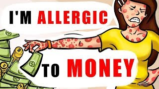 I'm Allergic to Money