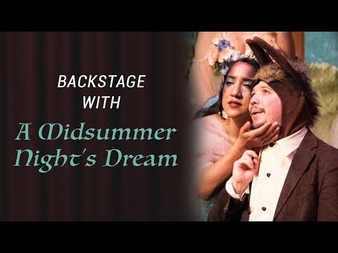 "Backstage with ""A Midsummer Night's Dream"" 