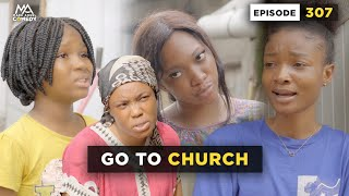 Download Emmanuella Comedy - GO TO CHURCH - Episode 307 (MARK ANGEL COMEDY)