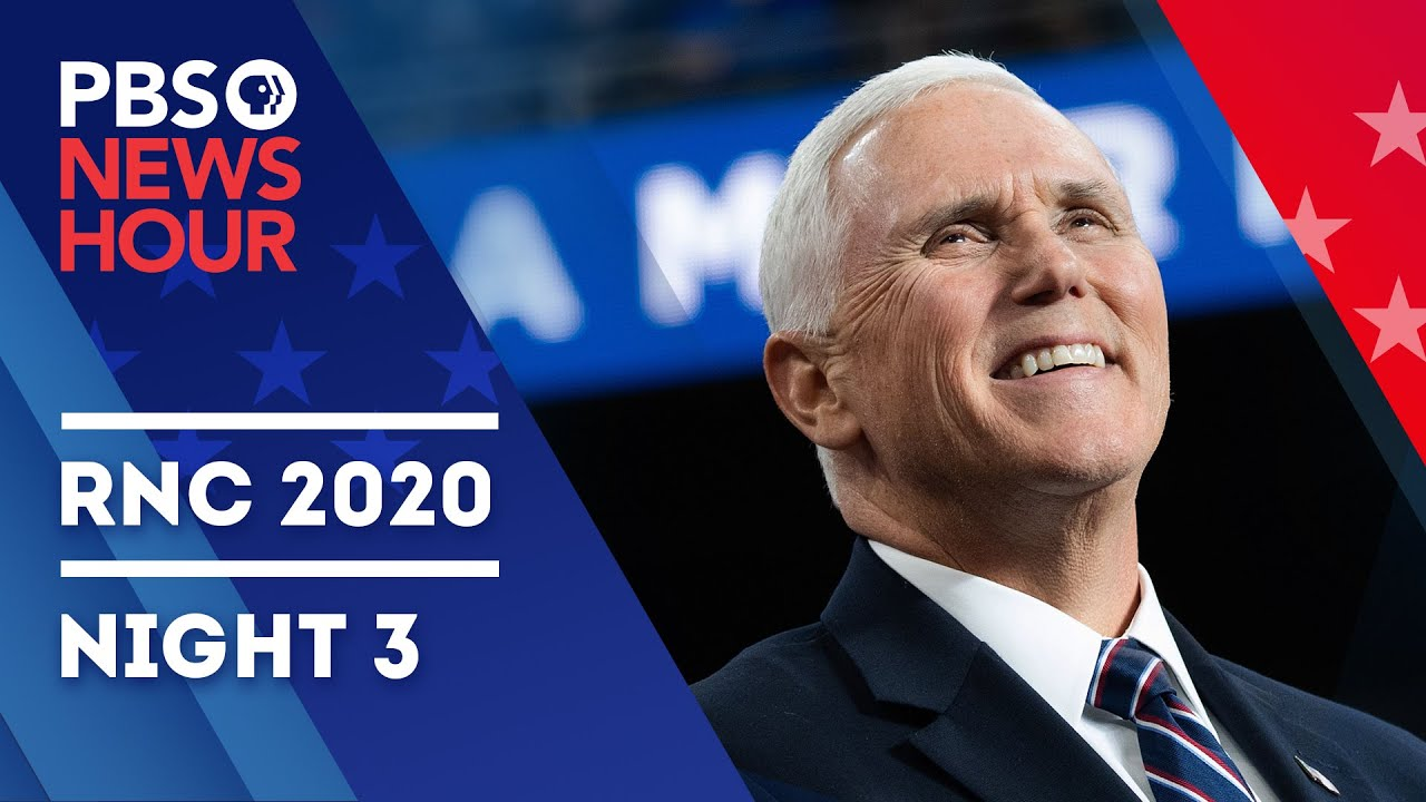 WATCH LIVE: Full 2020 Republican National Convention   RNC Night 3   PBS NewsHour special coverage