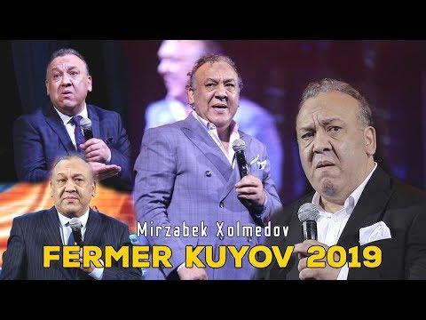 Mirzabek Xolmedov - Fermer Kuyov 2019