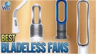 8 Best Bladeless Fans 2018