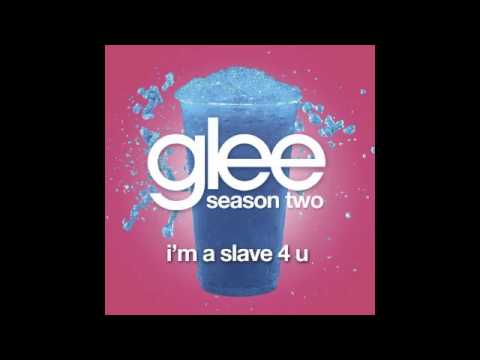 I'm a Slave 4 U (Glee Kids Version)