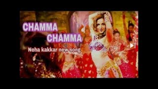 Chamma song, song video, full free download, fraud saiyaan,elli avram,arshad warsi,neha kakkar,ne...