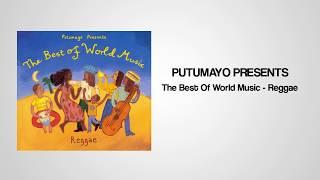 Putumayo Presents The Best of World Music: Reggae