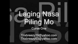 Repeat youtube video Laging Nasa Piling Mo Lyrics - Curse One 2013 Full Version