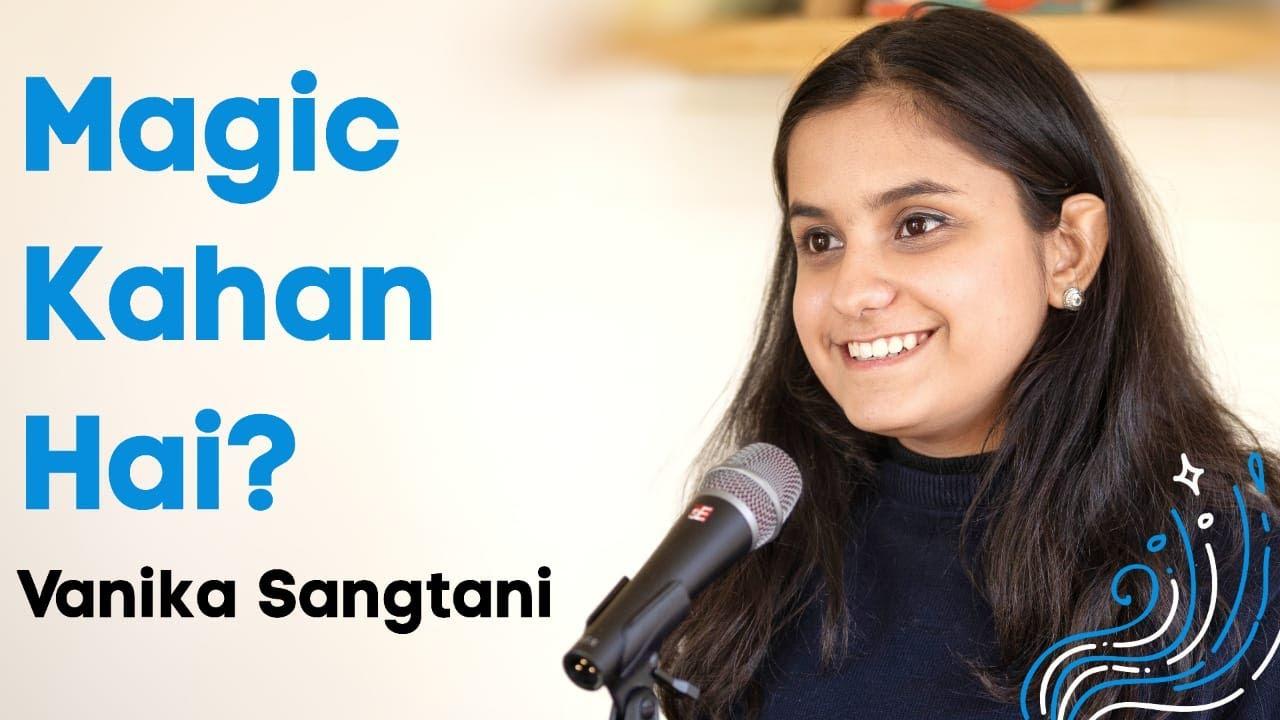 """Magic Kahan Hai?"" by Vanika Sangtani | Storytelling | Spill Poetry"