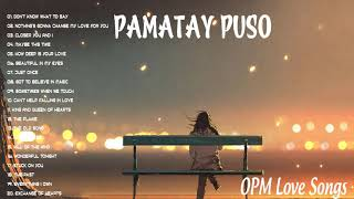 OPM TRENDING PAMATAY PUSO   OPM Love song all-time favorite  pamatay puso Ibig kanta
