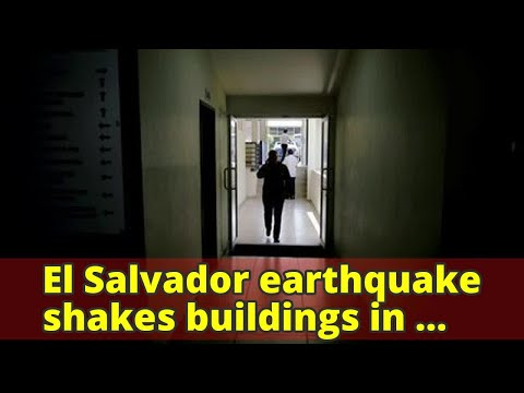 El Salvador earthquake shakes buildings in capital; no damage