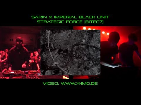 SARIN x IMPERIAL BLACK UNIT - STRATEGIC FORCE [BITE07] *OFFICIAL VIDEO*