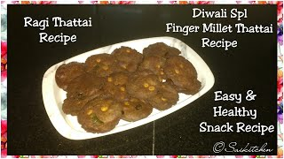 Ragi Thattai - Diwali Spl Recipe || Finger Millet thattai || Easy & Quick snacks Recipe ||