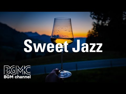 Sweet Jazz: Relaxing Jazz Piano Music - Jazz Coffee Background Instrumental Music at Home