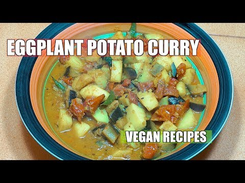 Eggplant Potato Curry - Aloo Baingan Curry - Vegan Recipes - Brinjal Aloo - Easy Veg Curry