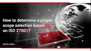 How to determine a proper scope selection based on ISO 27001?